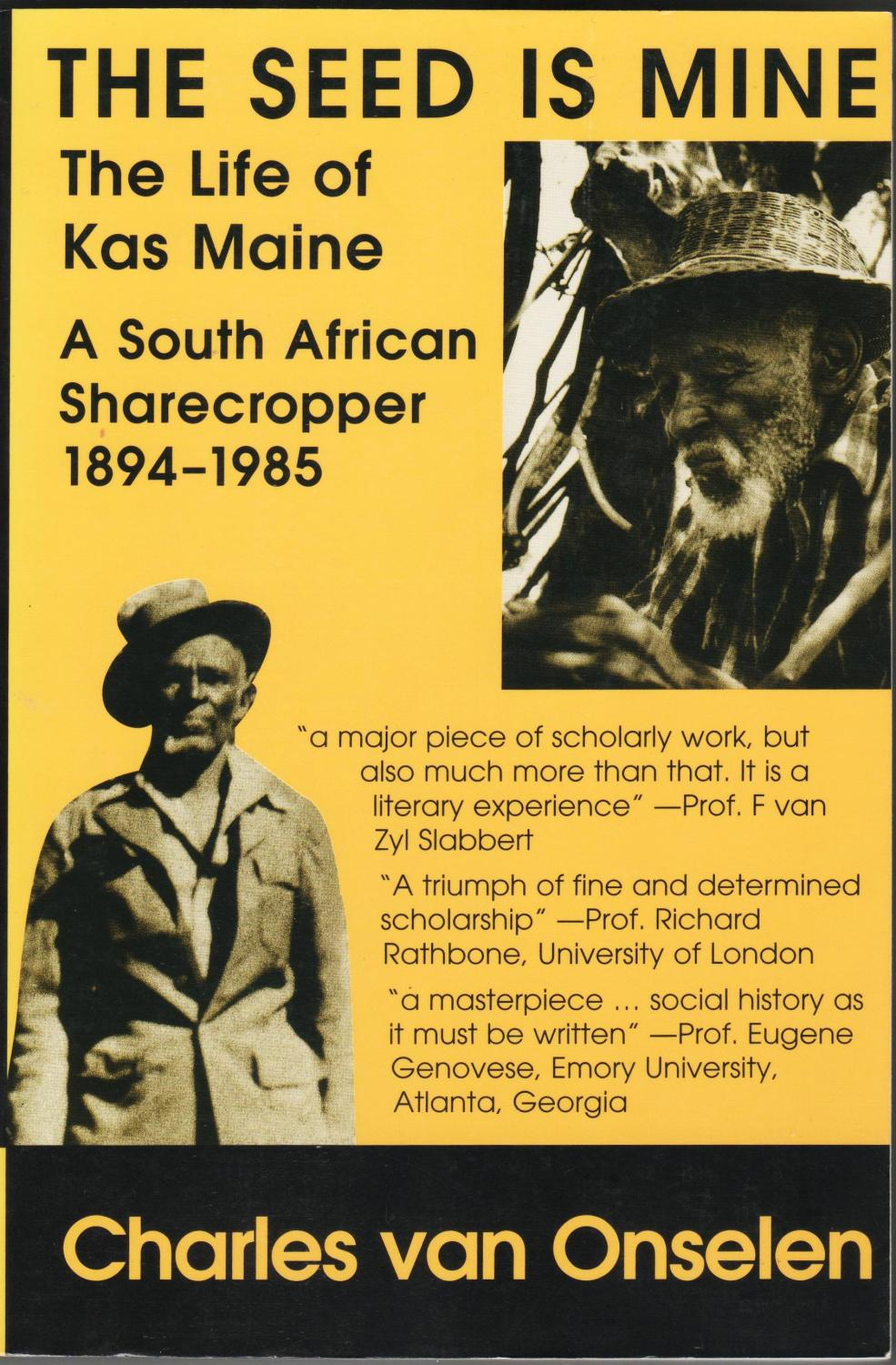 The Seed is Mine. The Life of Kas Maine, a South African Sharecropper, 1894-1985 - Van Onselen, Charles