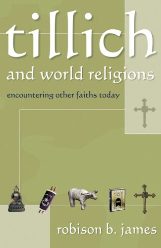 Tillich and World Religions : Encountering Other Faiths Today - Robison B. James