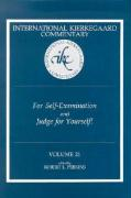 For Self-Examination and Judge for Yourself: 21 (International Kierkegaard Commentary)