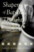 Shapers of Baptist Thought - Tull, James E.