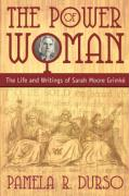 The Power of Woman: Sarah Grimke - Durso, Pamela R.