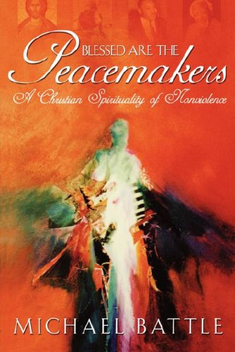 BLESSED ARE THE PEACEMAKERS - Michael Battle