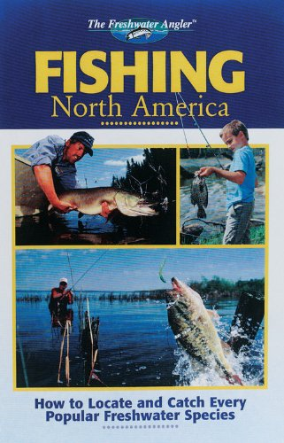 The Freshwater Angler: Fishing North America (The Freshwater Angler) - Editors of Creative Publishing; The Outdoor Editors of CPi