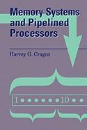 Memory Systems and Pipelined Processors - Cragon, Harvey G.