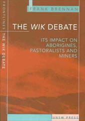The Wik Debate: The Case for Aborigines, Pastoralists, and Miners (Frontlines (Sydney, N.S.W.).)