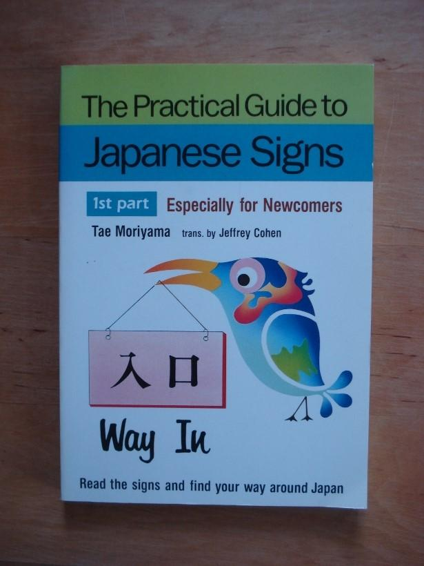 The Practical Guide to Japanese Signs - Moriyama, Tae