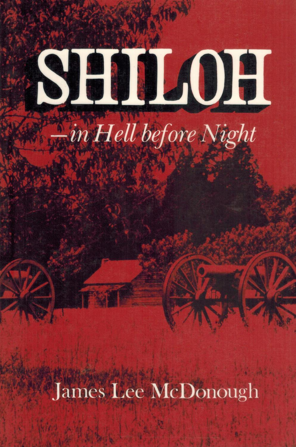 SHILOH--IN HELL BEFORE NIGHT - McDonough, James Lee
