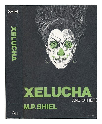 Xelucha and Others - M. Shiel
