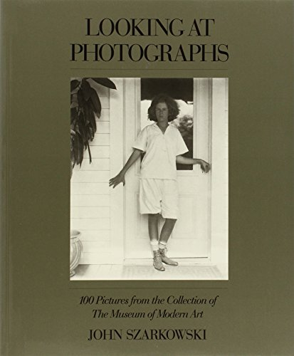 Looking at Photographs: 100 Pictures from the Collection of The Museum of Modern Art - Szarkowski, John
