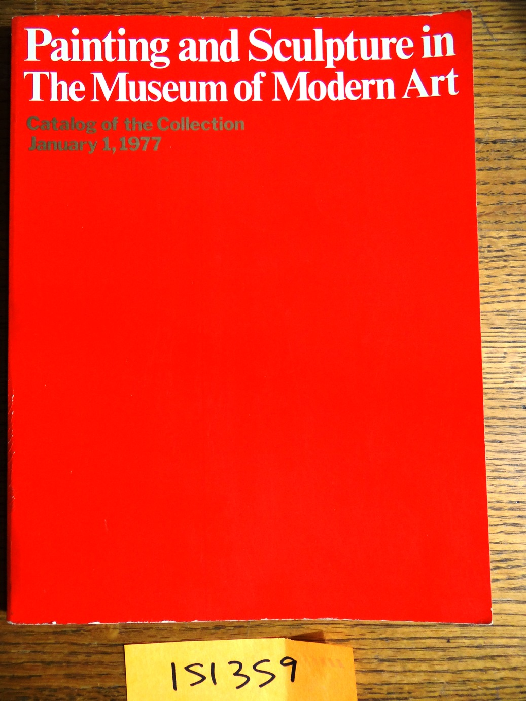 Paintings and Sculpture in The Museum of Modern Art with Selected Works on Paper: Catalogue of the Collection - Legg, Alicia (editor)