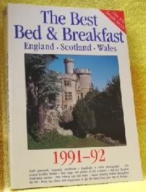 The Best Bed  &  Breakfast in England, Scotland,  &  Wales, 1991-92 (Best Bed  &  Breakfast: England, Scotland, Wales) - Sigourney Welles; Joanna Mortimer; Jill Darbey