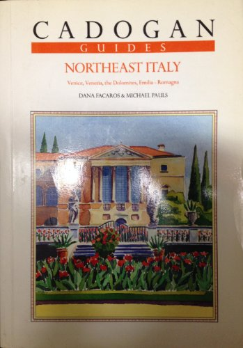Northeast Italy (Cadogan Guides Northeast Italy) - Dana Facaros; Michael Pauls
