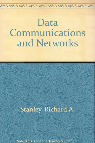 Data Communications and Networks - Richard A. Stanley
