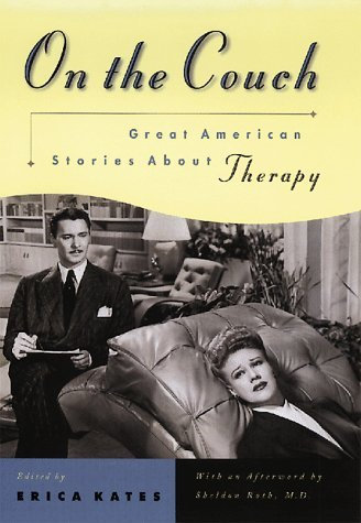 On the Couch: Great American Stories About Therapy - Erica Kates