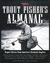 Trout Fisher's Almanac: The Ultimate Guide to America's Favorite Fish