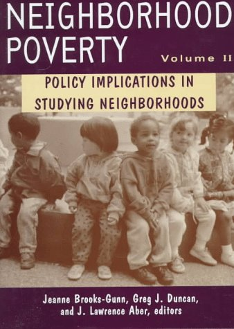 Neighborhood Poverty, Volume 2 : Policy Implications in Studying Neighborhoods - J.L. Aber
