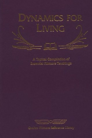 Dynamics for Living (Charles Fillmore Reference Library) - Charles Fillmore; Warren Meyer