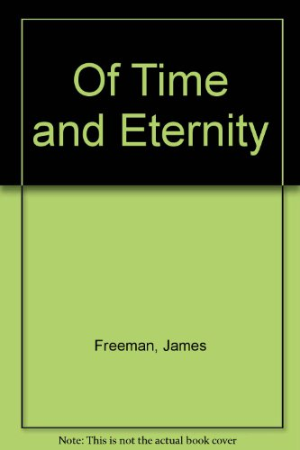 Of Time and Eternity - James Freeman