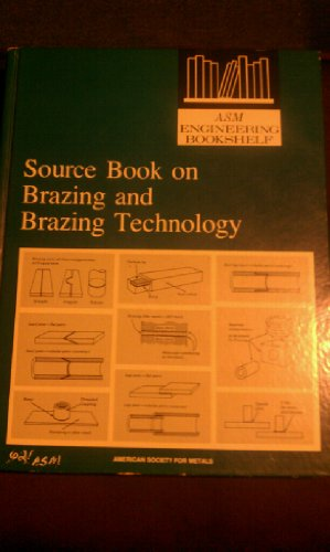 Source Book on Brazing and Brazing Technology: A Comprehensive Collection of Outstanding Articles from the Periodical and Reference Literatu - Mel M. Schwartz