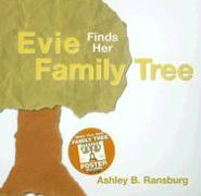 Evie Finds Her Family Tree [With Make Your Own Family Tree Poster] - Ransburg, Ashley B.