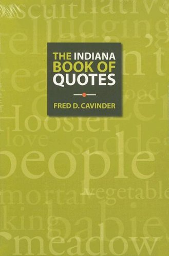 The Indiana Book of Quotes - Fred D. Cavinder