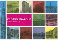 Old Indianapolis: A Postcard Book