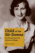 Child of the Sit-Downs: The Revolutionary Life of Genora Dollinger