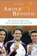 Above and Beyond: Tim Mack, the Pole Vault, and the Quest for Olympic Gold
