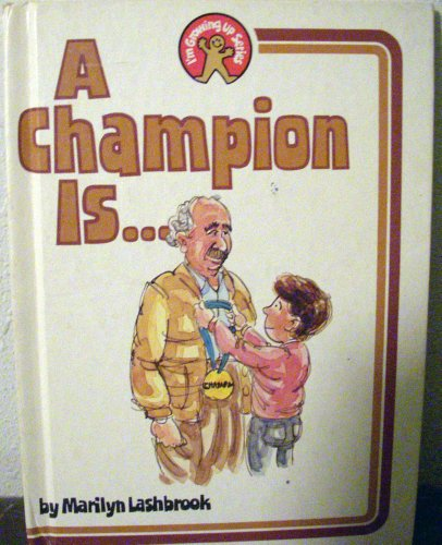 Champion Is (I'm growing up series) - Marilyn Lashbrook