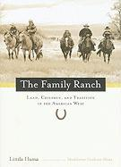 The Family Ranch: Land, Children, and Tradition in the American West