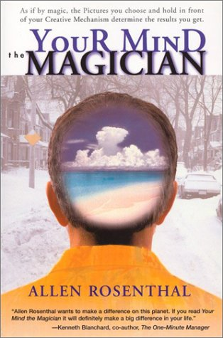 Your Mind the Magician - Allen M. Rosenthal