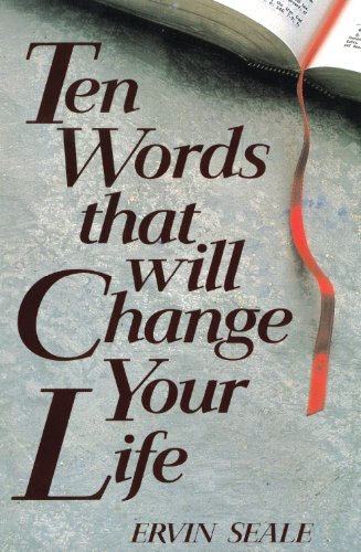Ten Words That Will Change Your Life - Ervin Seale
