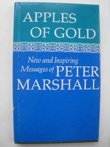 Apples of Gold: New and inspiring messages of Peter Marshall - Peter Marshall