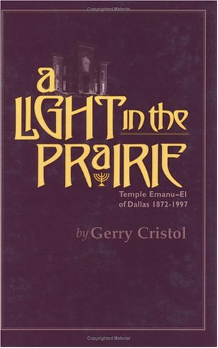 A Light in the Prairie: Temple Emanu-El of Dallas, 1872-1997 (Chisholm Trail Series) - Gerry Cristol