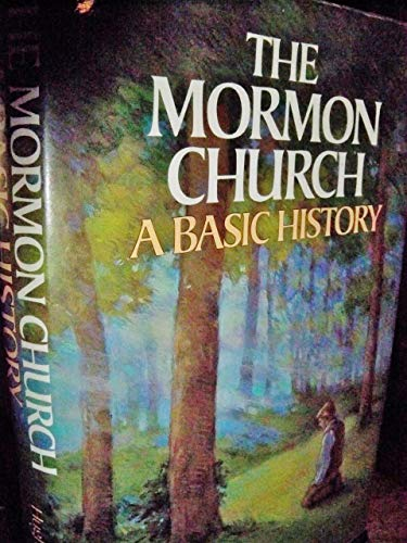 The Mormon Church: a Basic History - Hughes Dean