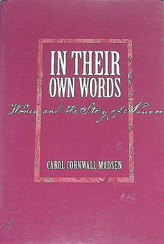 In Their Own Words: Women and the Story of Nauvoo - Carol Cornwall Madsen