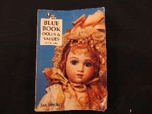 9th Blue Book of Dolls and Values - Jan Foulke