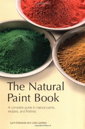 The Natural Paint Book - Lynn Edwards, Julia Lawless