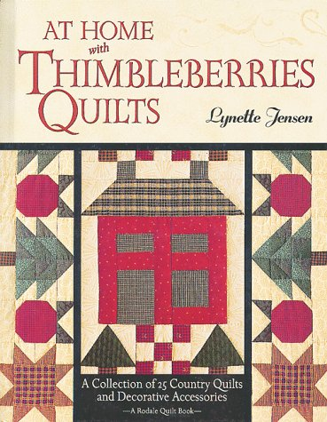 At Home with Thimbleberries Quilts: A Collection of 25 Country Quilts and Decorative Accessories - Lynette Jensen
