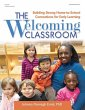 The Welcoming Classroom: Building Strong Home-To-School Connections for Early Learning