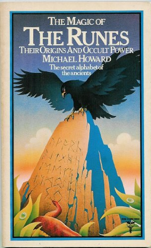 The magic of the runes: Their origins and occult power - Michael A Howard