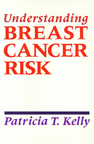 Understanding Breast Cancer Risk (Health Society and Policy Series) - Patricia T. Kelly