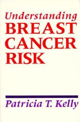 Understanding Breast Cancer Risk - Patricia T. Kelly
