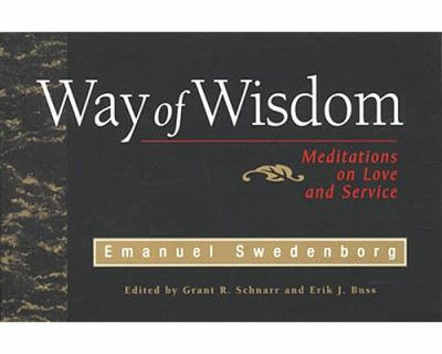 The Way of Wisdom : Meditations on Love and Service - Emanuel Swedenborg