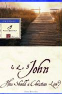 1, 2, 3 John: How Should a Christian Live?