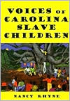 Voices of Carolina Slave Children
