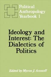 Ideology and Interest: The Dialectics of Politics