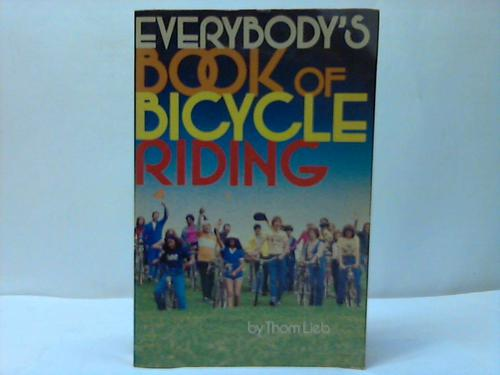 Everybody´s Book of Bicycle Riding - Lieb, Thom