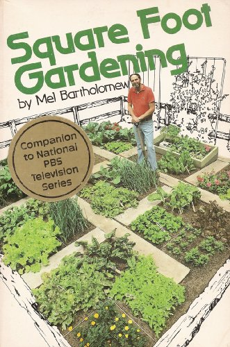 Square Foot Gardening: A New Way to Garden in Less Space With Less Work - Bartholomew, Mel