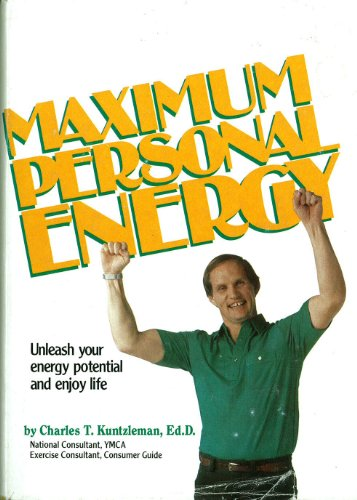 Maximum personal energy: Unleash your energy potential and enjoy life - Charles T Kuntzleman